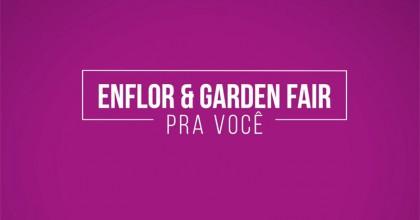 O que o Enflor & Garden Fair representa para você?